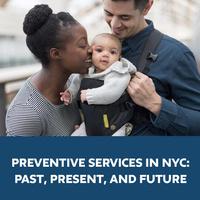Preventive Services in NYC: Past, Present, and Future