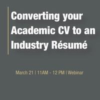 Converting Your Academic CV to an Industry Resume - ONLINE