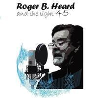 Roger B. Heard and the tight 45