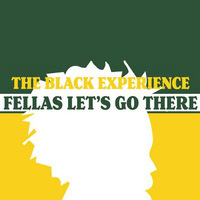 Fellas, Let's Go There - The Black Student Experience
