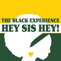 Hey Sis Hey!