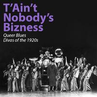 "Film Screening: ""T'Ain't Nobody's Bizness: Queer Blues Divas of the 1920s"""