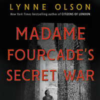 Writers LIVE: Lynne Olson, Madame Fourcade's Secret War