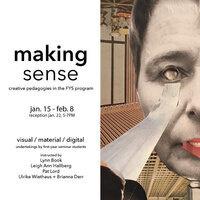 Making Sense: Creative Pedagogies in the FYS Program