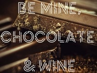 Be Mine: Chocolate & Wine