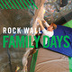 Rock Wall Family Days