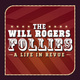THE WILL ROGERS FOLLIES