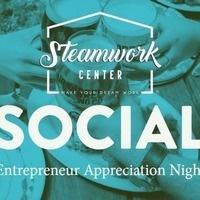 Steamwork Social - Entrepreneur Appreciation Night