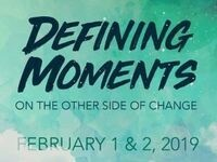 Defining Moments: On the Other Side of Change