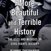 CLEAR Perspectives | A More Beautiful and Terrible History: The Uses and Misuses of Civil Rights History