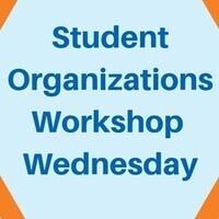 Student Organizations Workshop Wednesday-Conflict Resolution