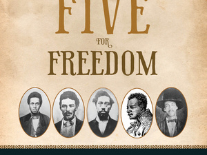 Five for Freedom:  Oberlin's Connections to the Raid on Harpers Ferry