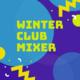Winter Club Mixer