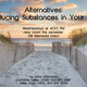 Alternatives: Reducing Substances in Your Life