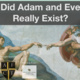 Did Adam and Eve really exist? The 12th annual great debate