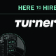 Here to Hire: Turner