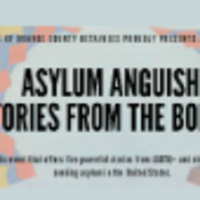 Asylum Anguish: Stories from the Border - A Staged Reading