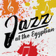 3rd Annual Jazz at the Egyptian