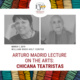 Arturo Madrid Lecture: Chicana Teatristas