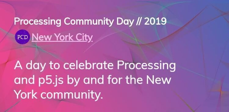Processing Community Day // 2019