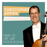 Guest Cello Recital: Christopher Adkins, Principal Cello, Dallas Symphony Orchestra