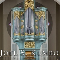 """Ever Ancient, Ever New,"" an Organ Recital by Joel S. Kumro"