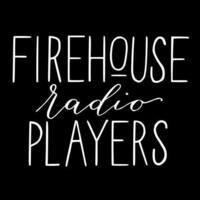 Firehouse Radio Players