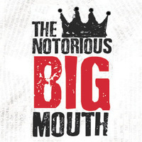 The Notorious BIG Mouth