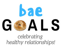 Bae Goals...Bagels + Relationship Goals!