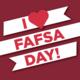 I  <3 FAFSA DAY!