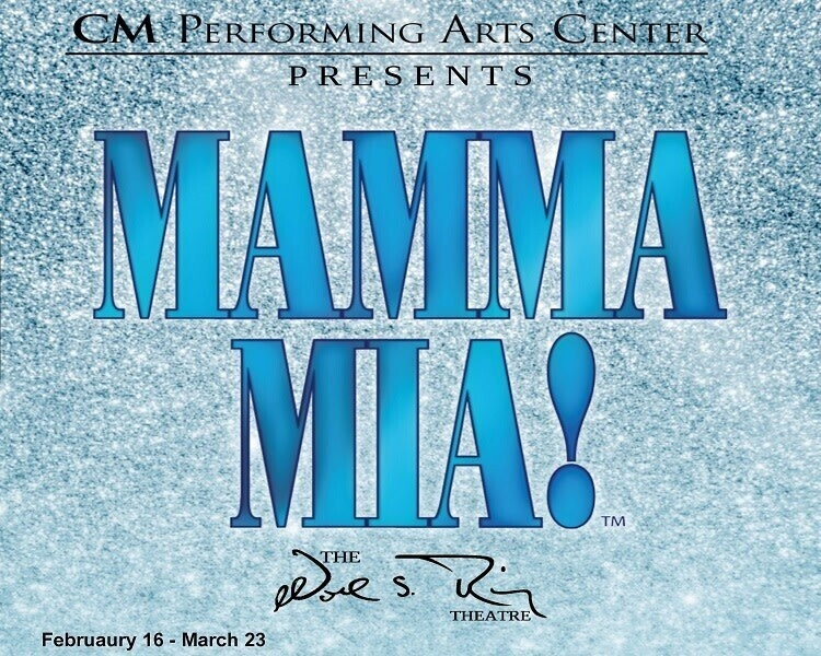 CM Performing Arts Center Presents: Mamma Mia at The Noel S. Ruiz Theatre