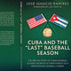 GL420/Cuba and the Last Baseball Season: A Talk by José Ignacio Ramírez/Adriana Harris