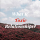 What R' Toxic Relationships?