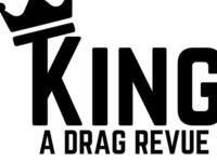 King: A Drag Revue