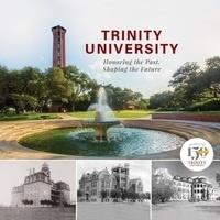Trinity University 150 Anniversary Book