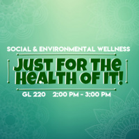 Just For the Health of It - Social & Environmental Wellness