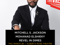 Live Wire w/ Mitchell S. Jackson, Mohanad Elshieky, Revel In Dimes and more
