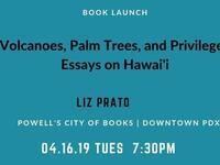 Book Launch: Liz Prato's Volcanoes, Palm Trees, and Privilege