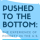 Pushed to the Bottom: The Experience of Poverty in the US