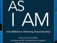 As I Am: An Exhibition Celebrating Trans Identities