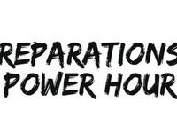 Reparations Power Hour