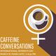 Caffeine Conversations