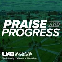 UAB IT Praise and Progress