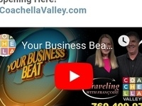 "Your Business Beat ""If it's Happening, it's Happening Here!"" Live on CoachellaValley.com at Noon"