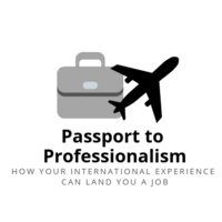 Passport to Professionalism: How Your International Experience Can Land You a Job