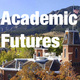 Academic Futures Town Hall