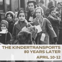 The Kindertransports, 80 Years Later: Panel Discussions