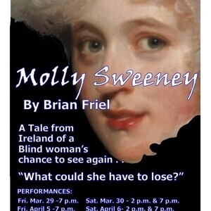 "3 Penny Theatre presents ""Molly Sweeney"" by Brian Friel"