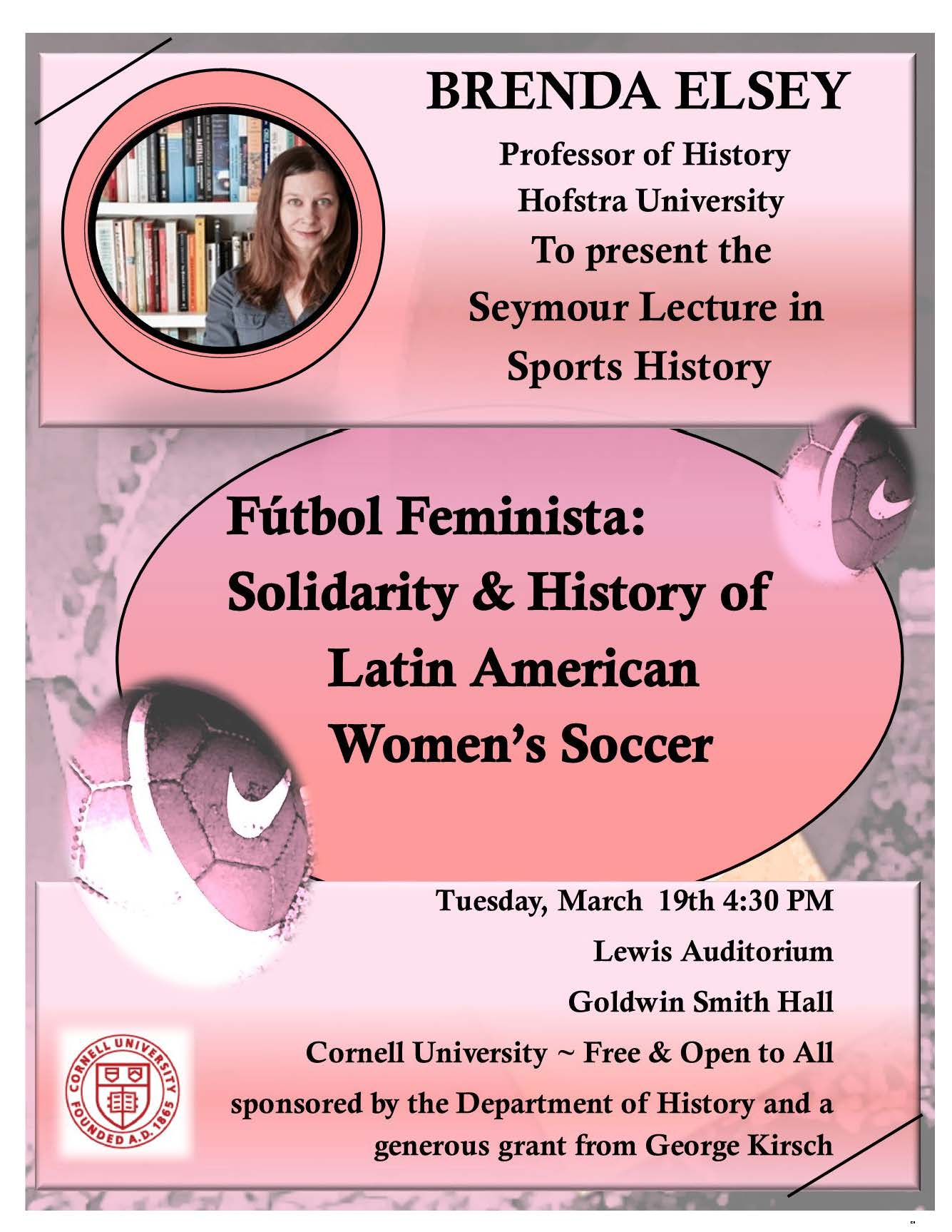 """""""Fútbol Feminista: Solidarity and History of Latin American Women's Soccer,""""Harold Seymour Lecture in Sports History"""