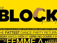 Block with DJ Femme A and Hot Gogos! No Cover!